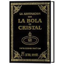 La Adivinación Con La Bola De Cristal 1 Vol - Royceshop Fn4