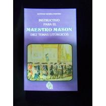Libro Instructivo Para El Maestro Masón Masoneria