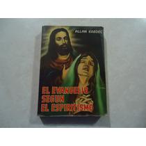 El Evangelio Según El Espiritismo Autor: Allan Kardec