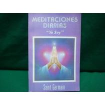 Saint Germain, Meditaciones Diarias. ¿yo Soy¿.