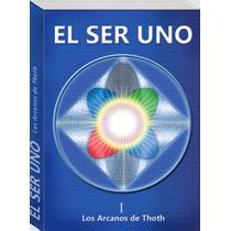 El Ser Uno - 6 Libros Lemurianos Universo Arcanos Thoth