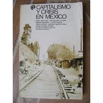 Capitalismo Y Crisis En Mexico. P. Lopez Diaz, $179
