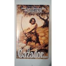 Libro - El Cazador Y El Sabio - Prabhupada