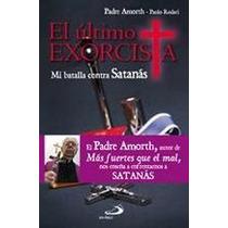 El Ultimo Exorcista - Padre Gabriel Amorth
