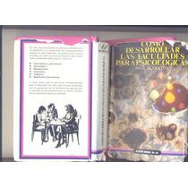 Libro Como Desarrollar Las Facultades Parapsicologicas