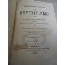 Preliminares Al Estudio Del Espiritismo Filomeno Mata 1888