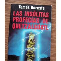 Las Insólitas Profecías De Quetzalcóatl-tomas Doreste-planet