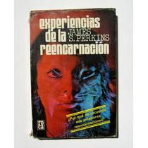 James S. Perkins Experiencias De La Reencarnacion Libro 1979