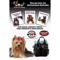 Libro De Estetica Canina- Guia Basica, Consejos Promocion