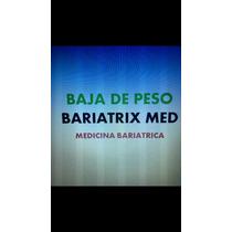 Baja De Peso Con Bariatrix Med