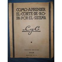 Como Aprender El Corte De Ropa Por El Sistema Cyc ( 1949 )