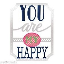 Sizzix 4 Thinlits Cortar, Repujar La Frase, You Are My Happy