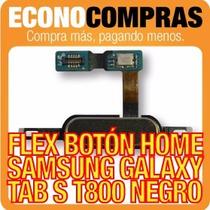 Flex Boton Home Para Samsung Tab S T800 Negro 100% Nuevo!!!!