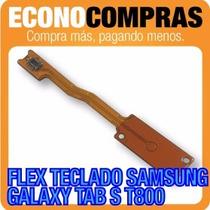 Flex Teclado Para Samsung Galaxy Tab S T800 100% Nuevo!!!!!!