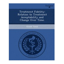 Treatment Fidelity: Relation To Treatment, Gizem Tanol