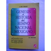 Génesis E Historia Del Himno Nacional Mexicano - Cid Y Mulet