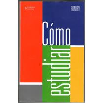 Como Estudiar (ron Fry: Autor) Libro De Aprendizaje