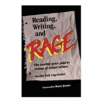 Reading, Writing And Rage, Dorothy Fink Ungerleider