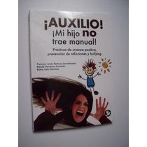 Auxilio! Mi Hijo No Trae Manual! Pedroza, Mendoza & Martínez