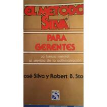 El Metodo Silva Para Gerentes, Jose Silva