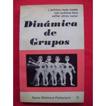 Dinámica De Grupos - J. Jeronimo Reyes Rosales