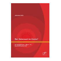 Der Holocaust Im Comic? Art Spiegelmans Maus , Johannes Kolb