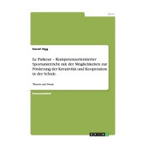 Le Parkour - Kompetenzorientierter, Daniel Sigg