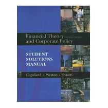 Financial Theory And Corporate Policy:, Thomas E Copeland