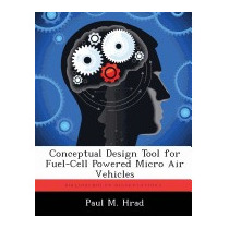 Conceptual Design Tool For Fuel-cell Powered, Paul M Hrad
