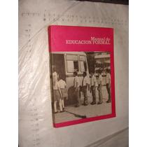 Libro Manual De Educacion Formal , 141 Paginas , Año 1983 ,