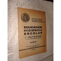 Libro Educacion Higienica Escolar , I Nutricion , 36 Paginas