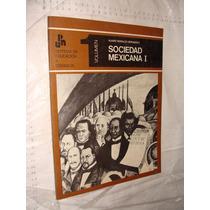 Libro Sociedad Mexicana I , Vol 1 , Sistema De Educacion A D