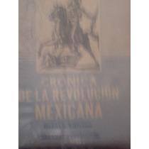 Crónica De La Revolución Mexicana En 3 Tomos