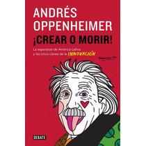 Crear O Morir - Andres Oppenheimer - Ebook - Libro Digital