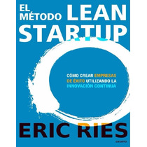 El Método Lean Startup - Ebook - Libro Digital