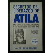 Secretos Del Liderazgo De Atila, Wess Roberts, Lasser Press