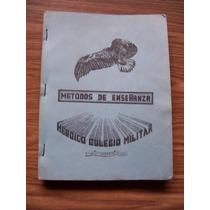 Métodos De Enseñanza-colegio Militar-univ.del Ejército Y F.a