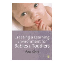 Creating A Learning Environment For Babies &, Ann Clare