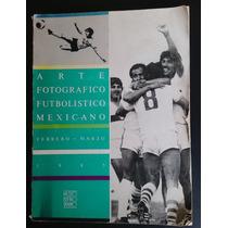 Libro Arte Fotográfico Futbolistico Mexicano (1985) Único Ml