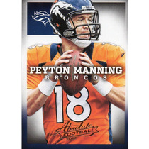2013 Absolute Football Peyton Manning Denver Broncos Qb