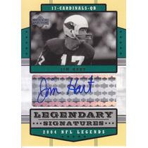 2004 Upper Deck Legends Autografo Jim Hart Qb Cards