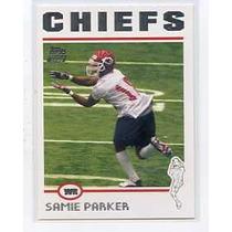 2004 Topps #378 Samie Parker Rc Jefes De Kansas City