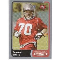 2003 Topps Total Dewayne White Rc Tampa Bay Buccaneers