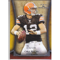 2011 Topps Five Star Extra Thick Colt Mccoy Qb Browns /129