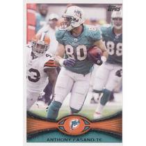 2012 Topps Anthony Fasano Miami Dolphins Te