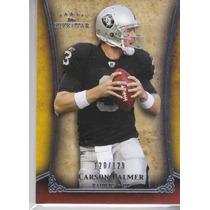 2011 Topps Five Star Extra Thick Carson Palmer Raiders /129
