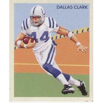 2009 Philadelphia National Chicle Mini Dallas Clark Colts