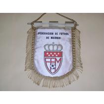 Banderin Federacion Futbol De Madrid España Importado