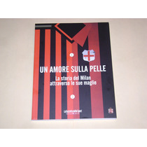 Libro Historia Del Milan A Traves De Sus Camisetas Importado