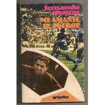 Libro Mi Amante El Futbol Fernando Marcos 1a Edición 1980